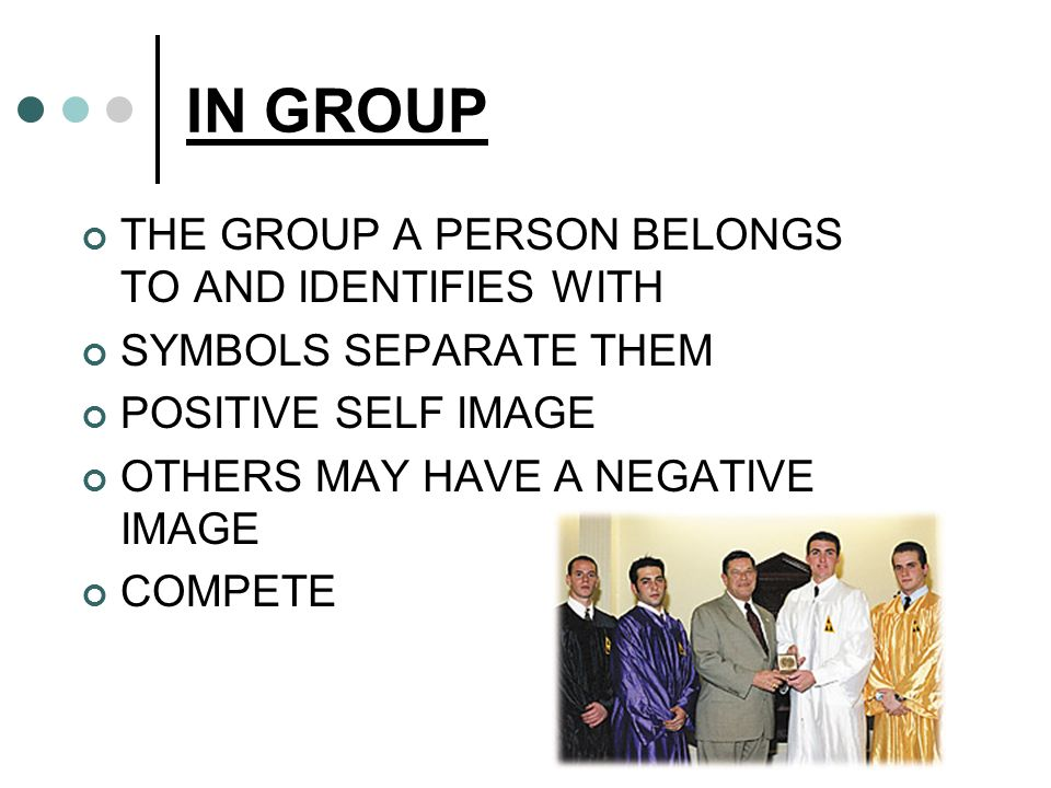 IN GROUP THE GROUP A PERSON BELONGS TO AND IDENTIFIES WITH