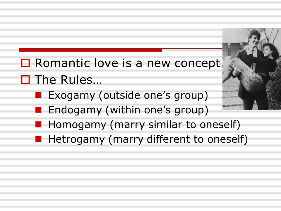 Romantic love is a new concept. The Rules…