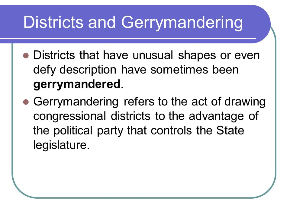Districts and Gerrymandering