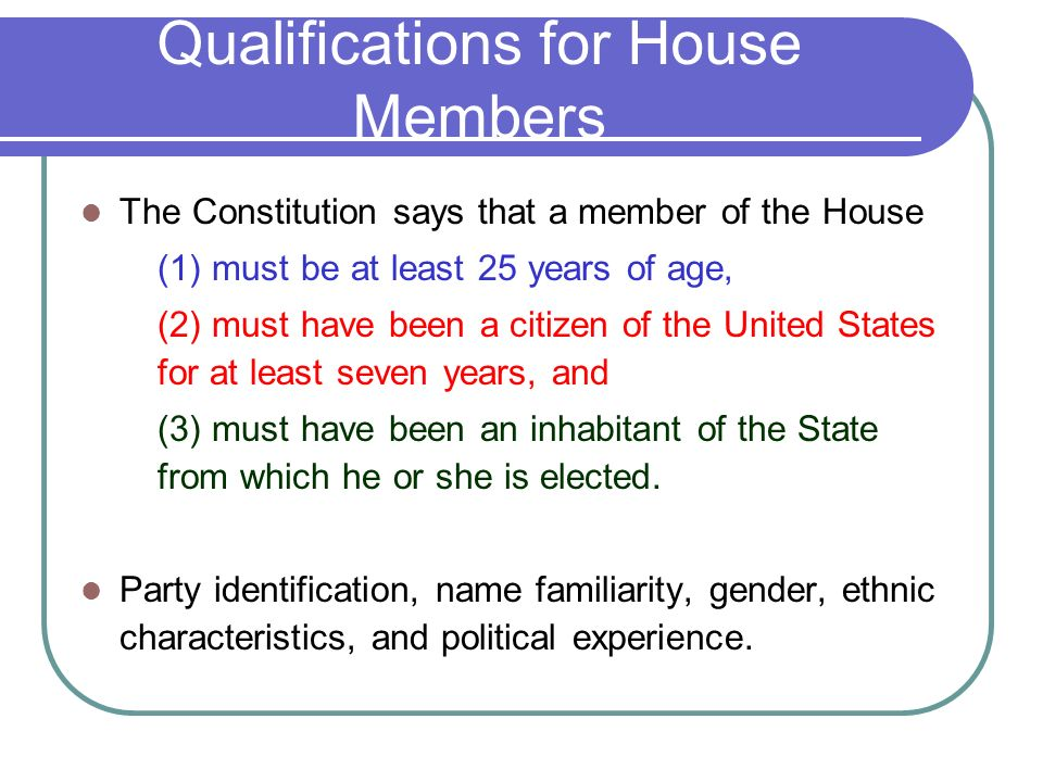 Qualifications for House Members