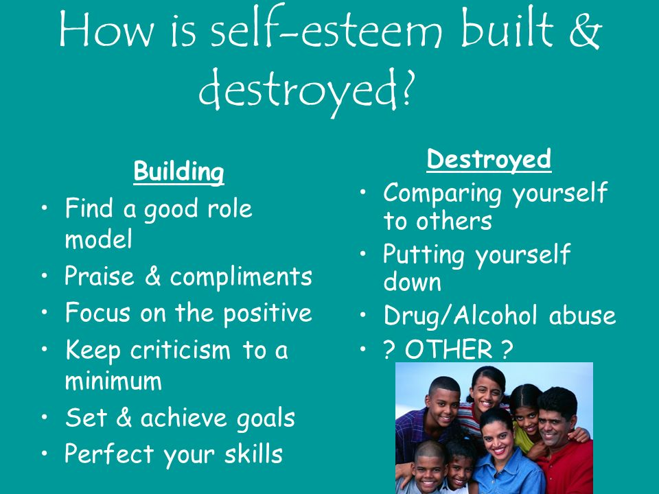 How is self-esteem built & destroyed