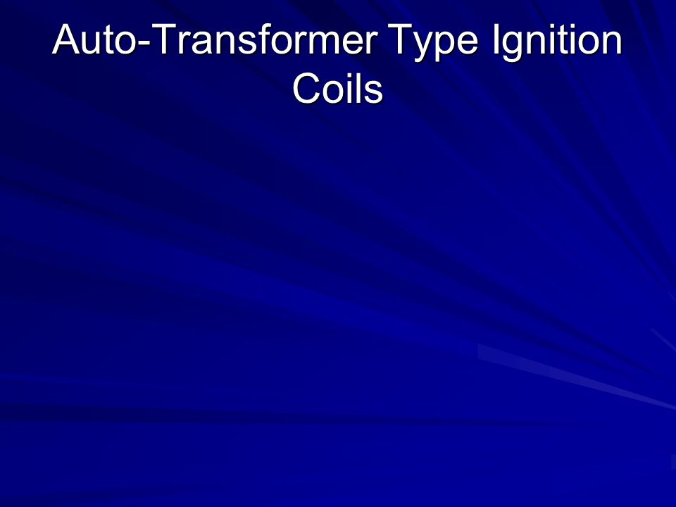 Auto-Transformer Type Ignition Coils