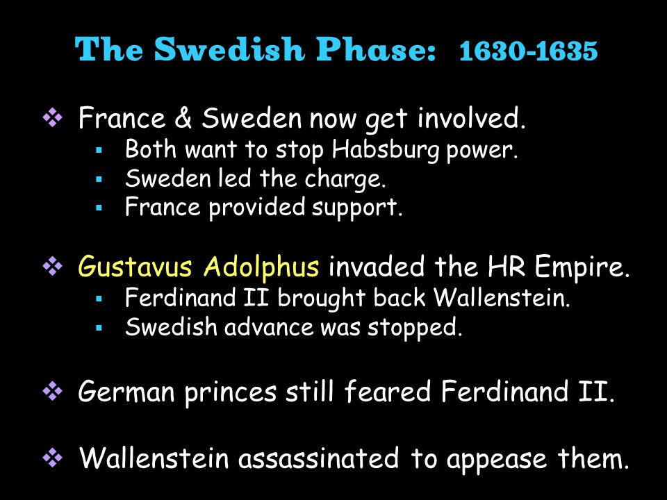 The Swedish Phase: 1630-1635 France & Sweden now get involved.