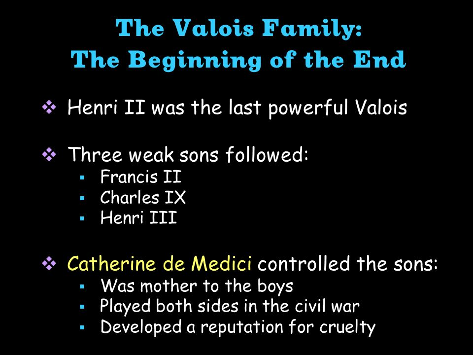 The Valois Family: The Beginning of the End