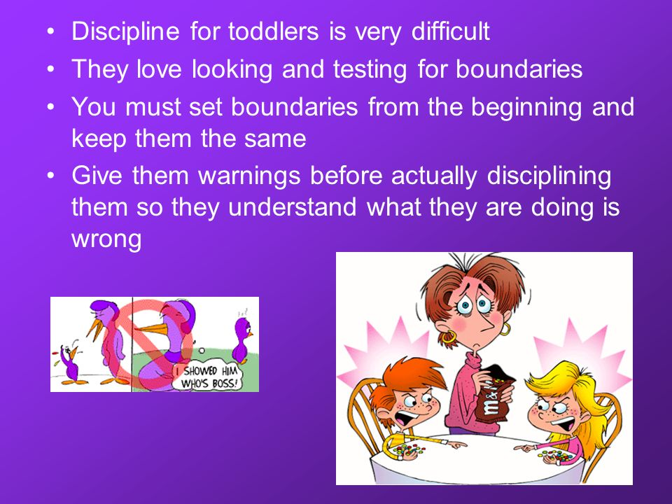 Discipline for toddlers is very difficult