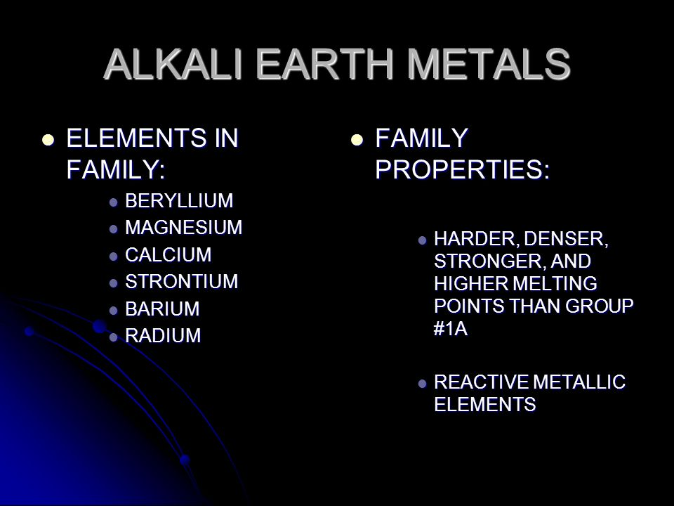 ALKALI EARTH METALS ELEMENTS IN FAMILY: FAMILY PROPERTIES: BERYLLIUM