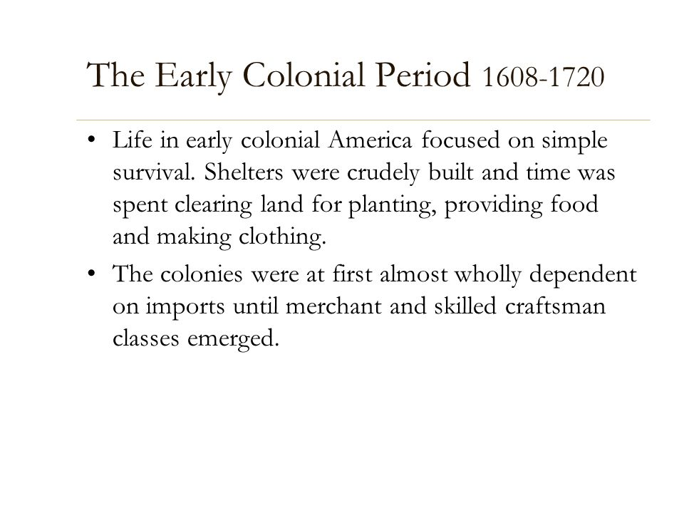 The Early Colonial Period 1608-1720