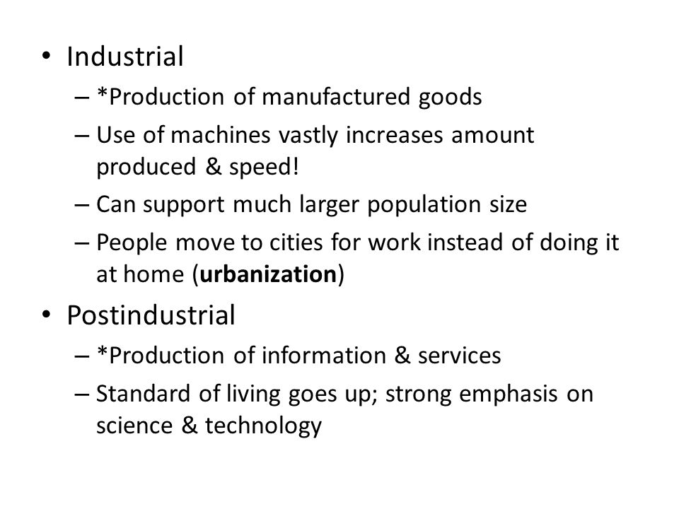 Industrial Postindustrial *Production of manufactured goods