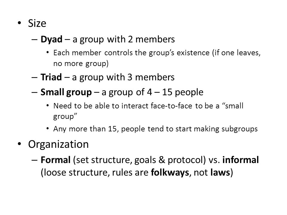 Size Organization Dyad – a group with 2 members