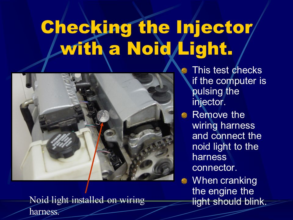 Checking the Injector with a Noid Light.