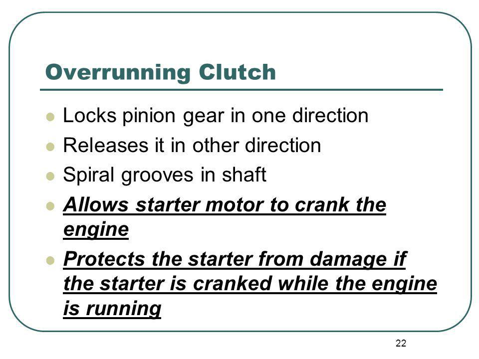 Overrunning Clutch Locks pinion gear in one direction
