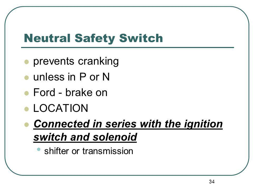 Neutral Safety Switch prevents cranking unless in P or N