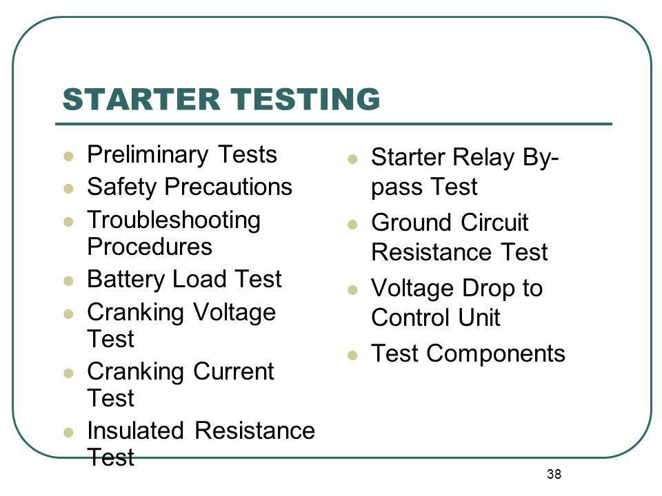 STARTER TESTING Preliminary Tests Safety Precautions