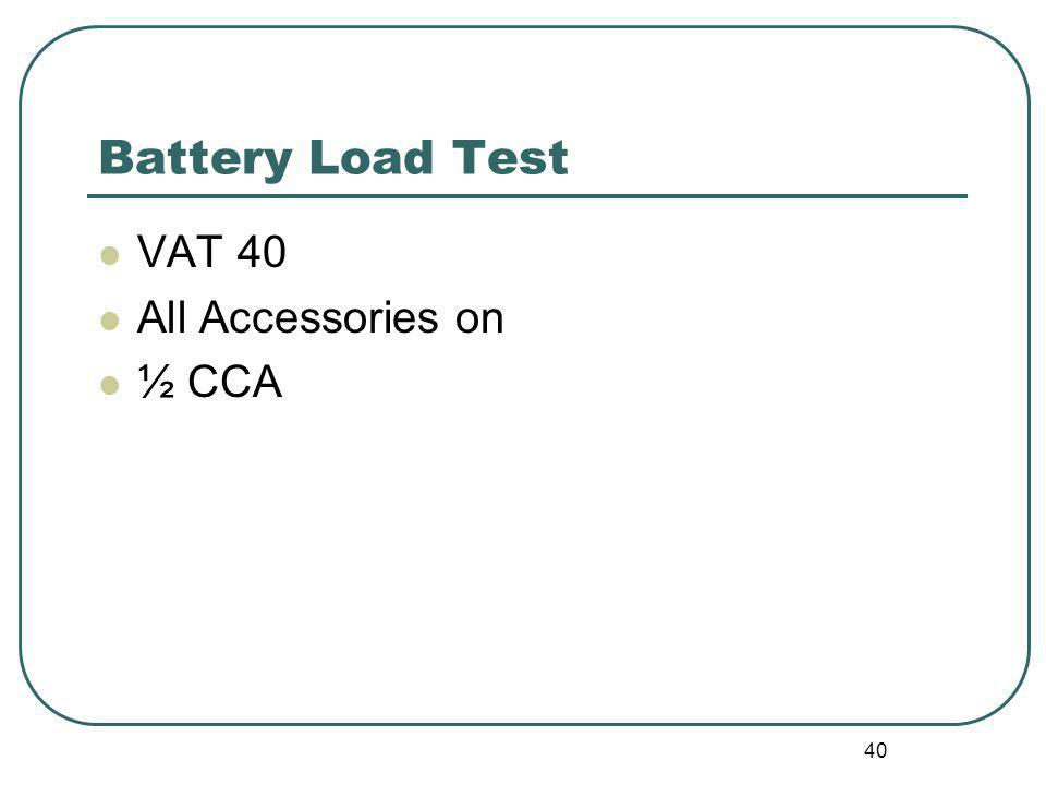 Battery Load Test VAT 40 All Accessories on ½ CCA