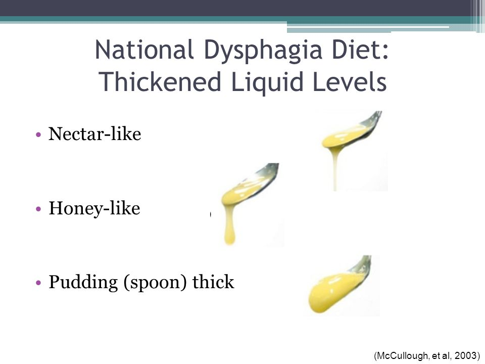 discussed pured diet and thickened liquid