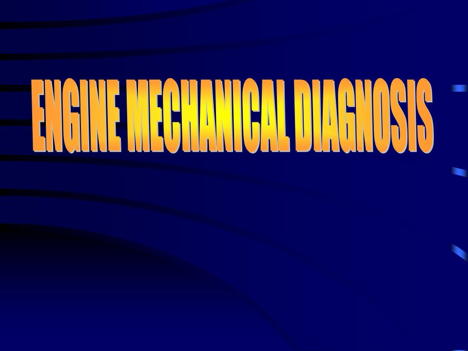 ENGINE MECHANICAL DIAGNOSIS