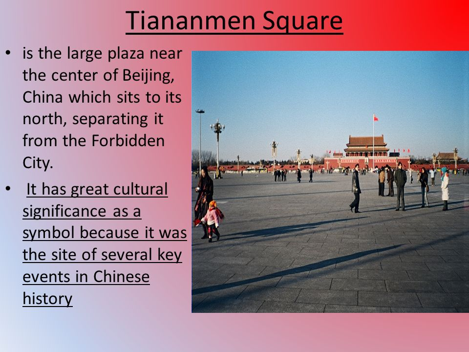 Tiananmen Square is the large plaza near the center of Beijing, China which sits to its north, separating it from the Forbidden City.