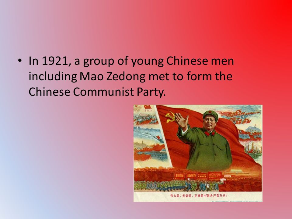 In 1921, a group of young Chinese men including Mao Zedong met to form the Chinese Communist Party.