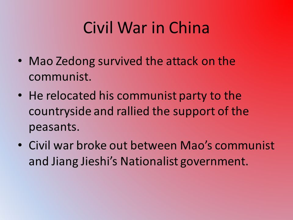 Civil War in China Mao Zedong survived the attack on the communist.
