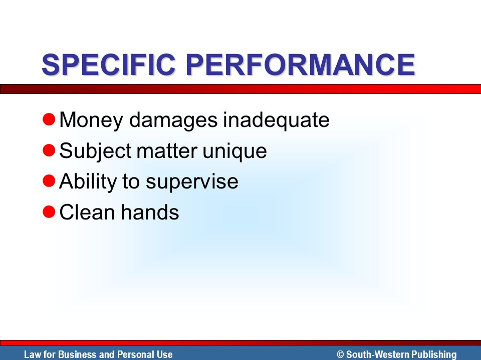 SPECIFIC PERFORMANCE Money damages inadequate Subject matter unique