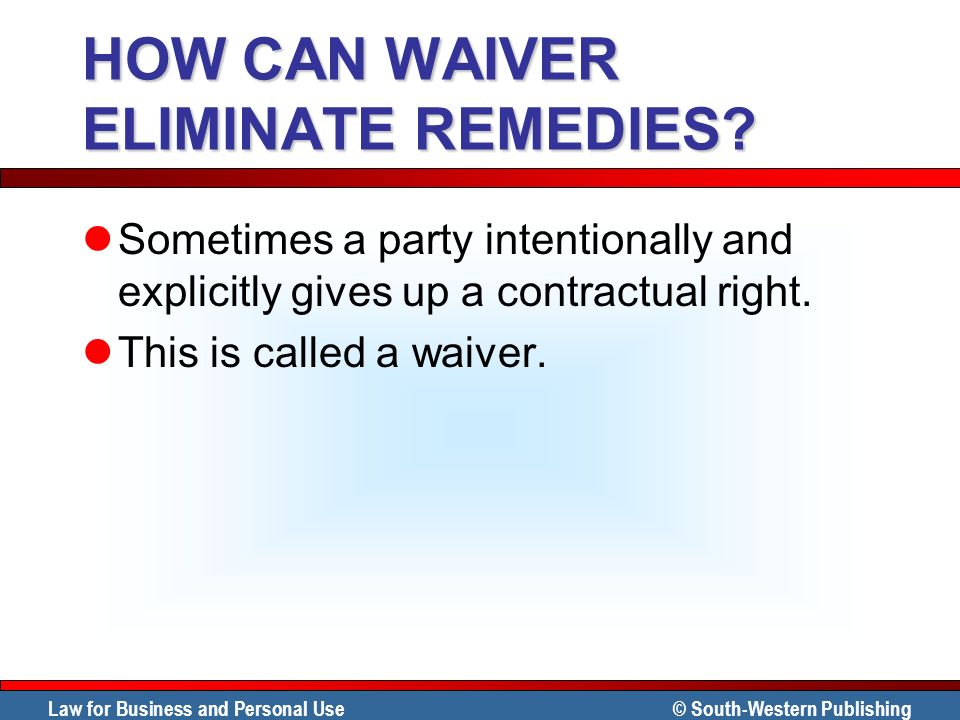 HOW CAN WAIVER ELIMINATE REMEDIES