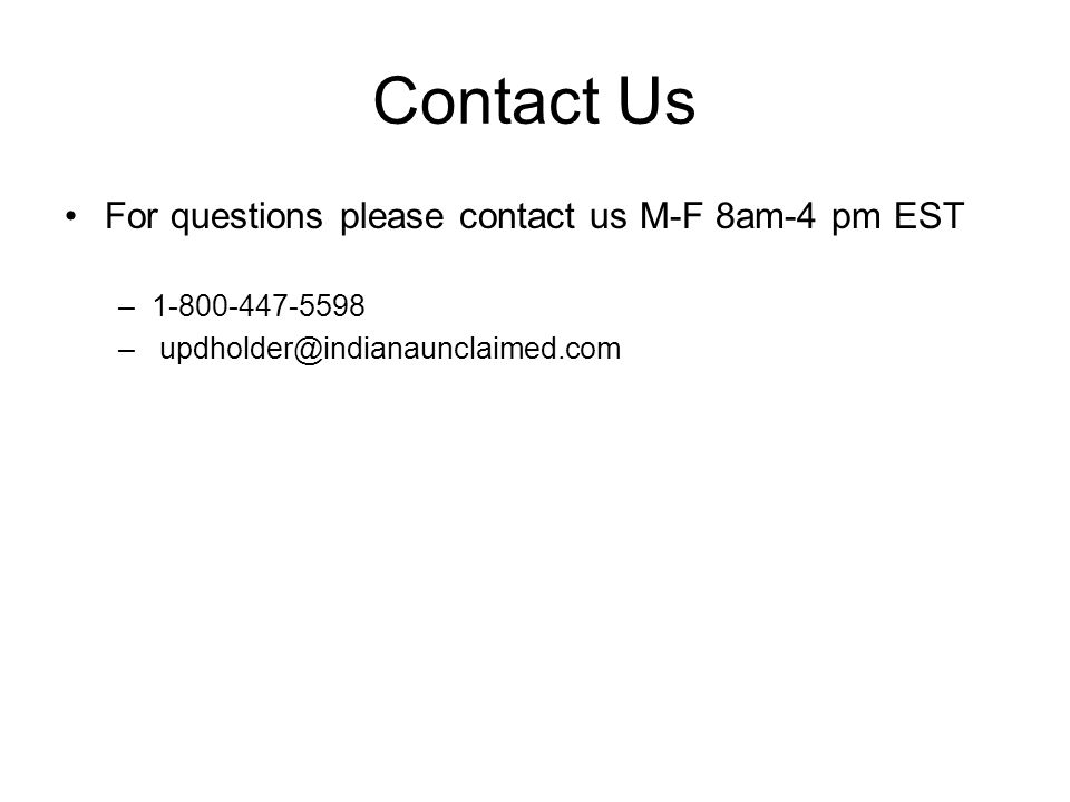 Contact Us For questions please contact us M-F 8am-4 pm EST