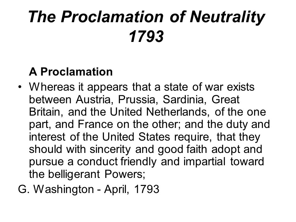 washington s neutrality proclamation and the genêt America's best history,  united states history timeline, the 1790's, america builds, including the 1793 detail of the proclamation of neutrality that president george washington signed on behalf of the united states in the french revolutionary wars.