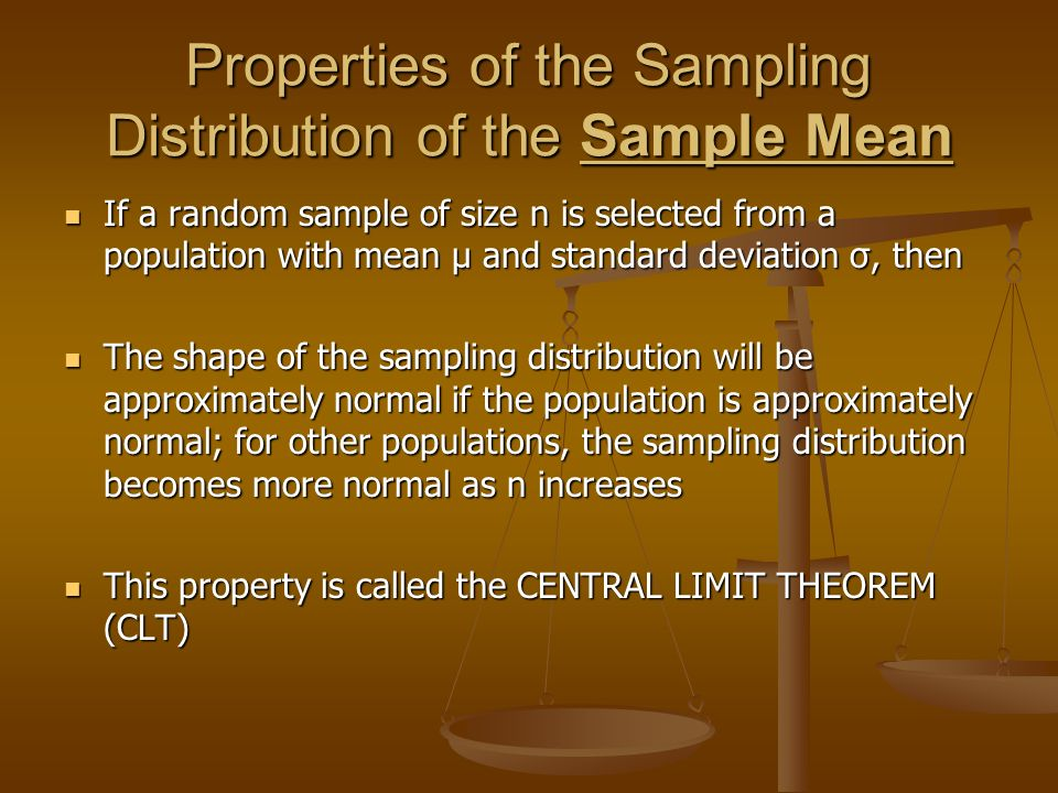 Properties of the Sampling Distribution of the Sample Mean
