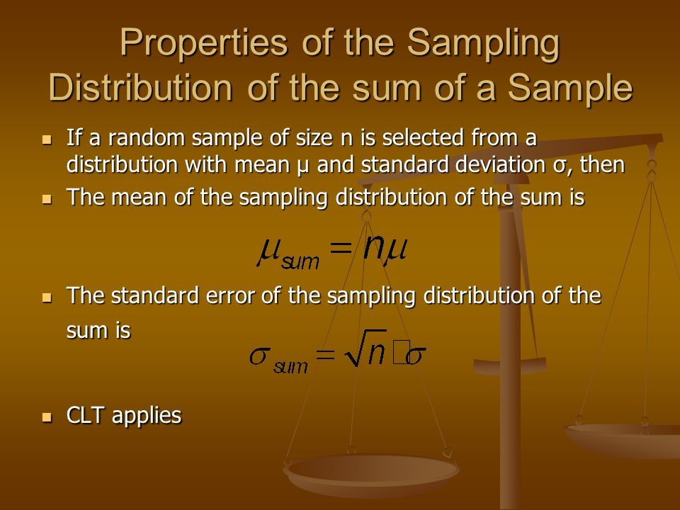 Properties of the Sampling Distribution of the sum of a Sample