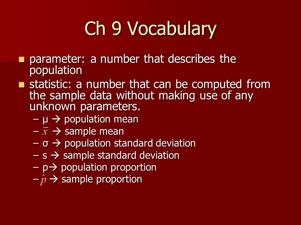 Ch 9 Vocabulary parameter: a number that describes the population