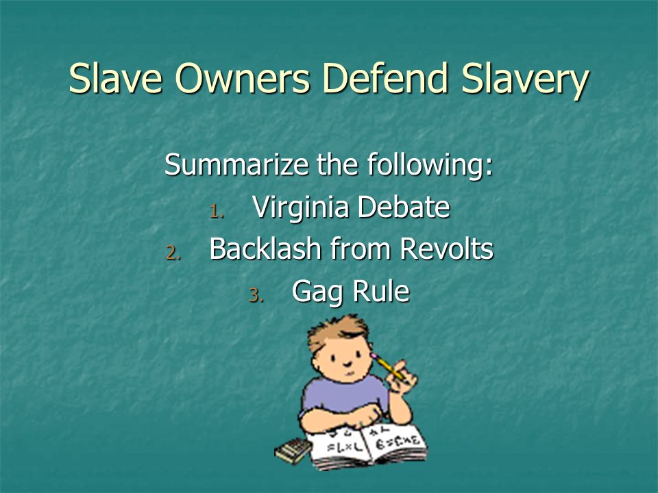 Slave Owners Defend Slavery