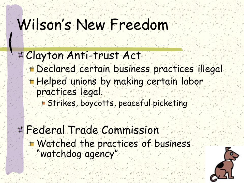 Wilson's New Freedom Clayton Anti-trust Act Federal Trade Commission