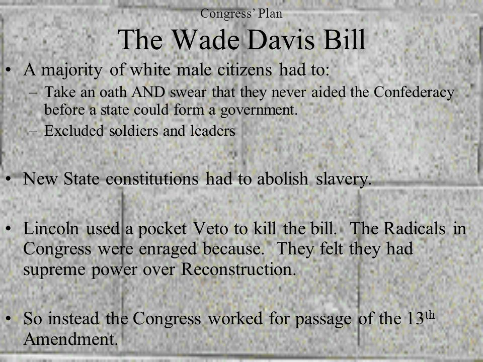 Congress' Plan The Wade Davis Bill