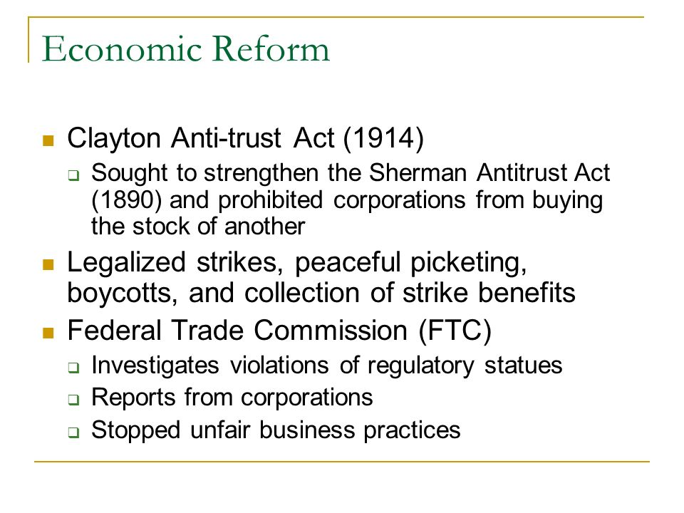 Economic Reform Clayton Anti-trust Act (1914)
