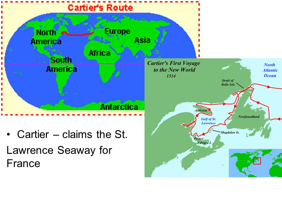 Cartier – claims the St. Lawrence Seaway for France