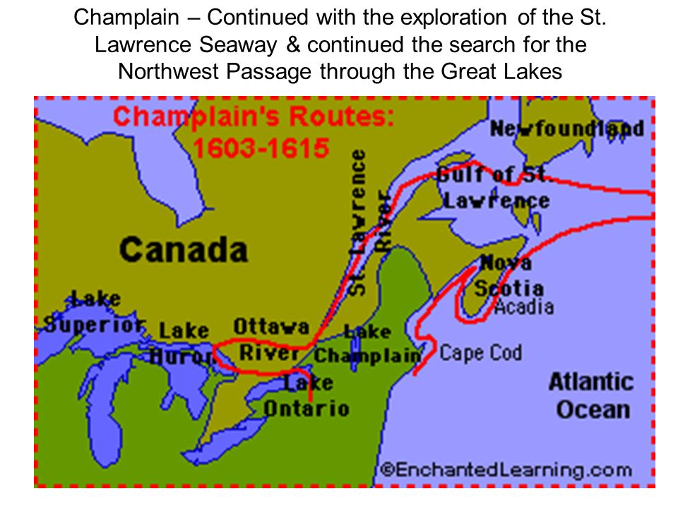 Champlain – Continued with the exploration of the St