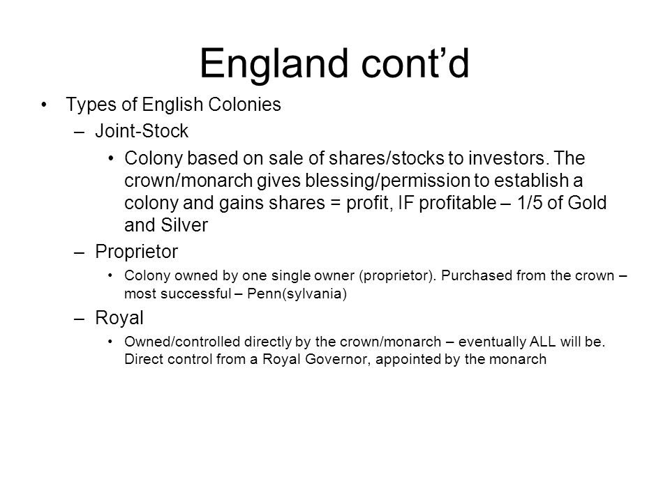 England cont'd Types of English Colonies Joint-Stock