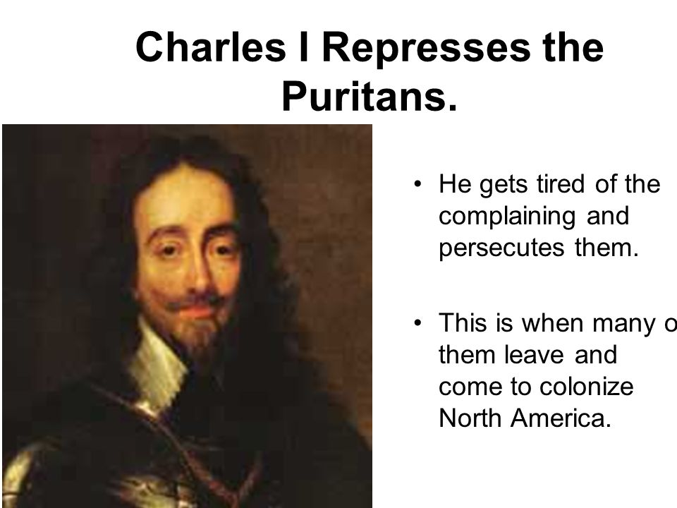 Charles I Represses the Puritans.
