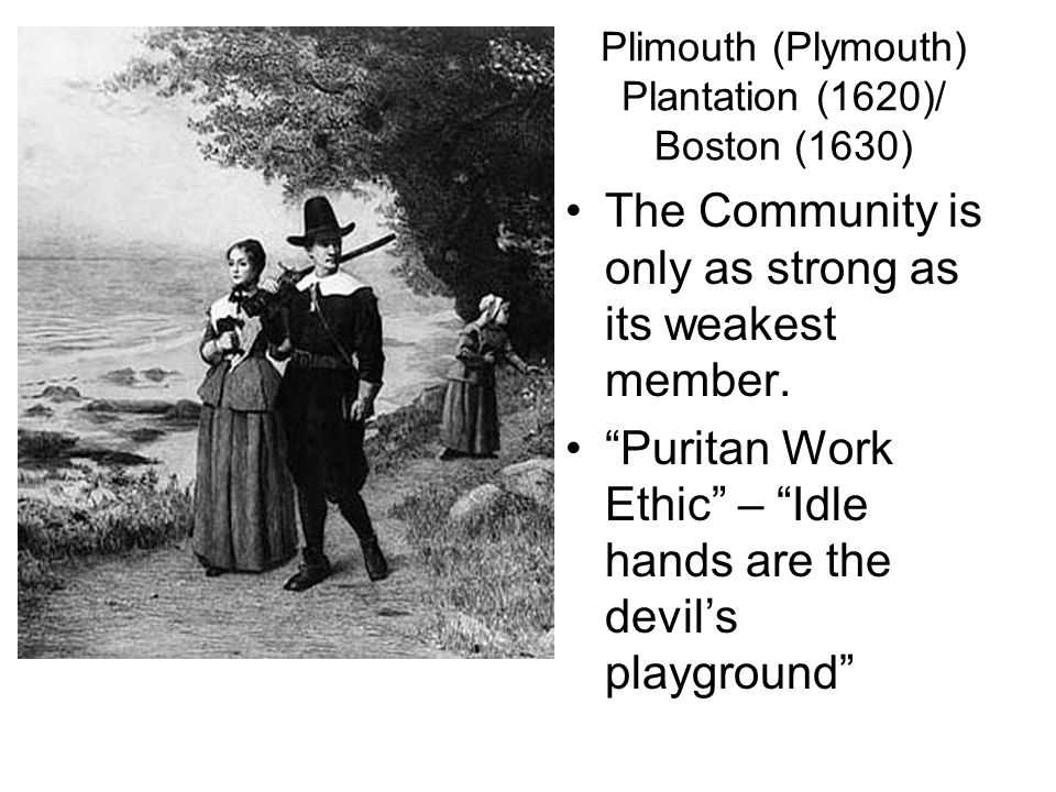 Plimouth (Plymouth) Plantation (1620)/ Boston (1630)