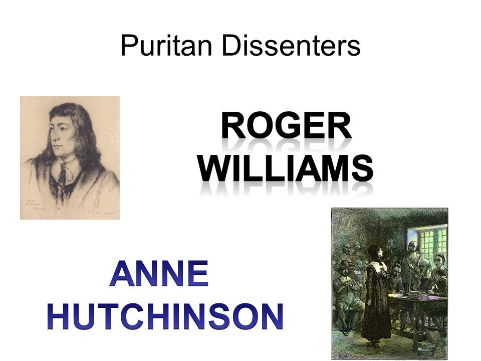 Roger Williams ANNE HUTCHINSON