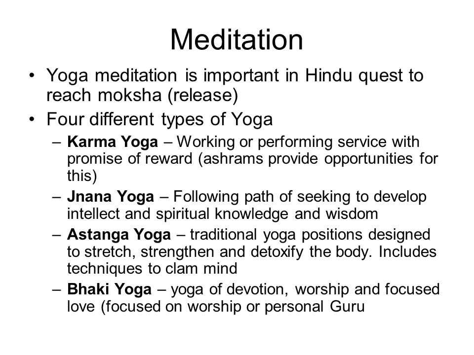 Meditation Yoga Is Important In Hindu Quest To Reach Moksha Release Four Different