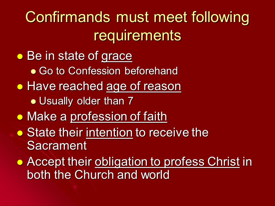 Confirmands must meet following requirements