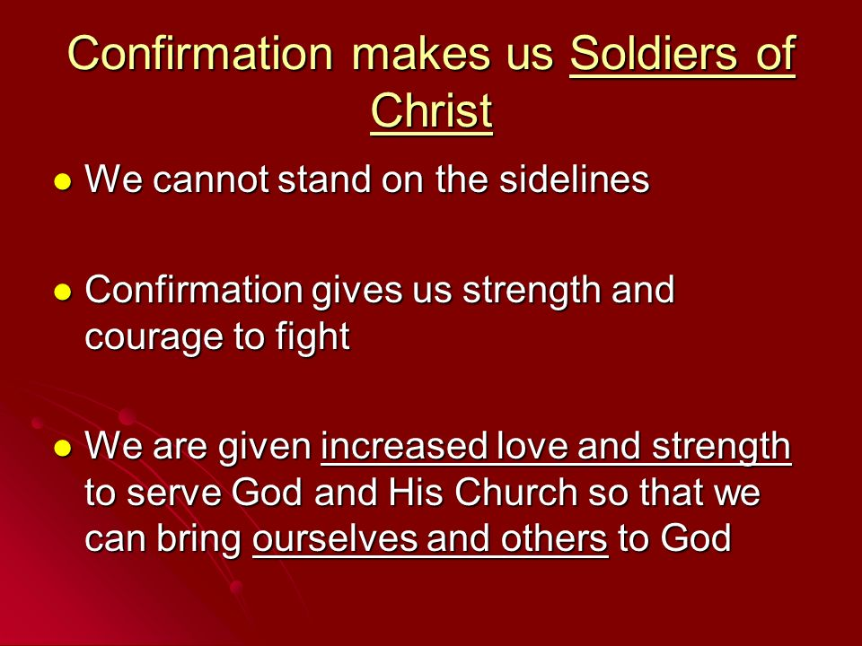 Confirmation makes us Soldiers of Christ