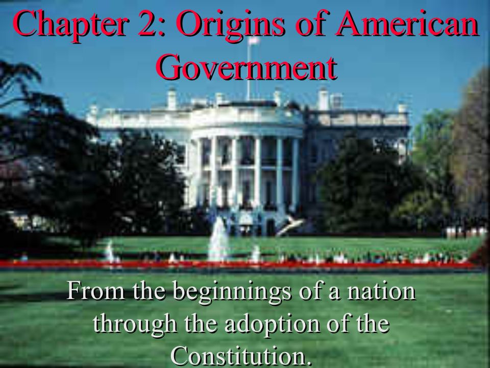 Chapter 2 Origins Of American Government Ppt Download
