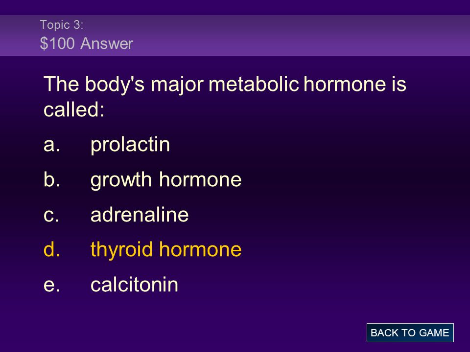 The body s major metabolic hormone is called: a. prolactin