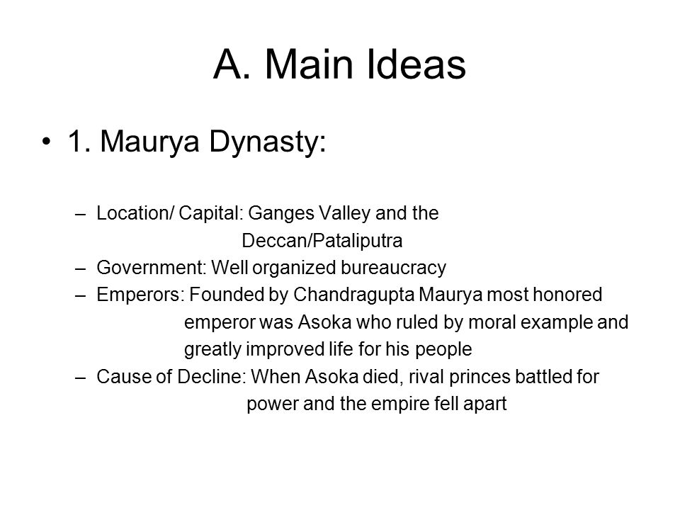 A. Main Ideas 1. Maurya Dynasty: