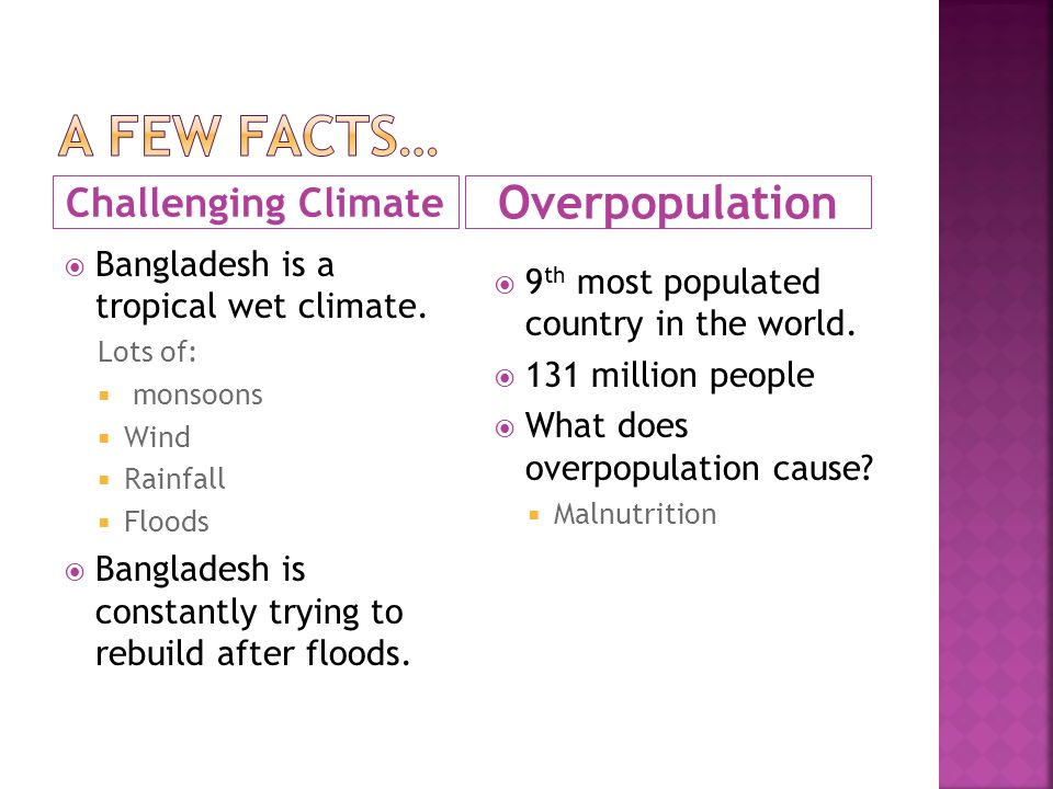 A few facts… Overpopulation Challenging Climate