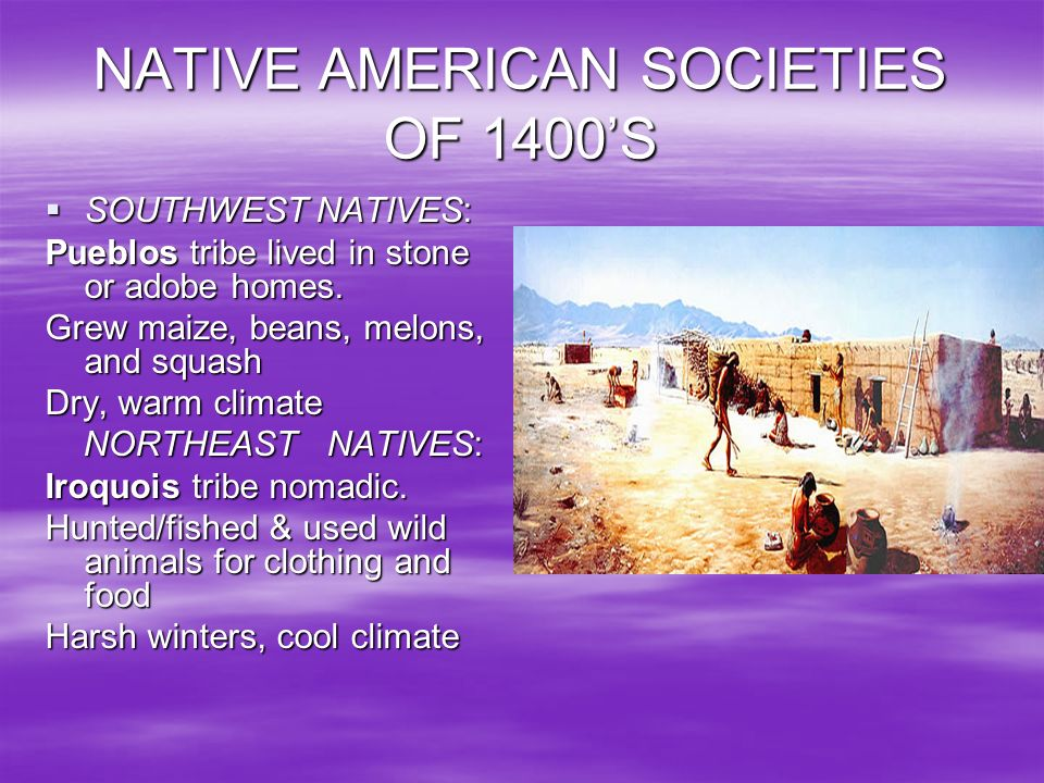 NATIVE AMERICAN SOCIETIES OF 1400'S