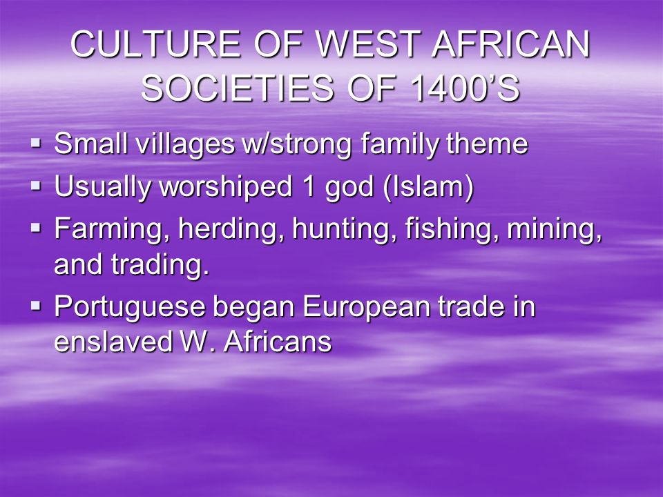 CULTURE OF WEST AFRICAN SOCIETIES OF 1400'S