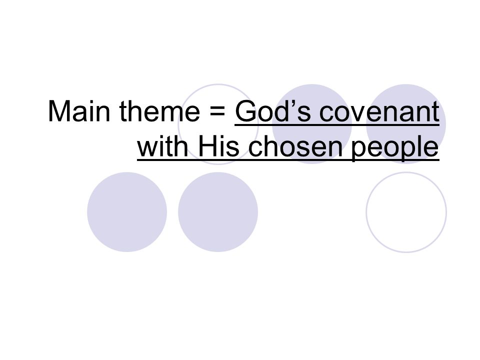 Main theme = God's covenant with His chosen people
